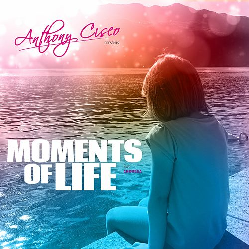 Moments of Life de Anthony Cisco
