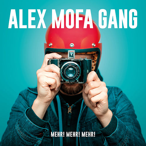 Mehr! Mehr! Mehr! de Alex Mofa Gang