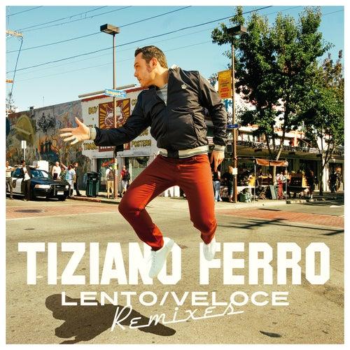 Lento/Veloce (Remixes) by Tiziano Ferro
