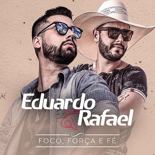 Foco, Força e Fé de Eduardo & Rafael
