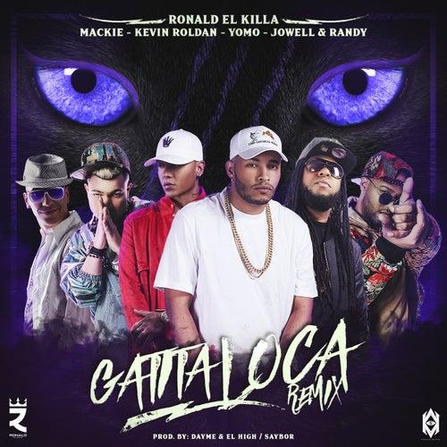 Gatita Loca (Remix) [feat. Mackie, Kevin Roldan, Yomo & Jowell & Randy] de Ronald el Killa