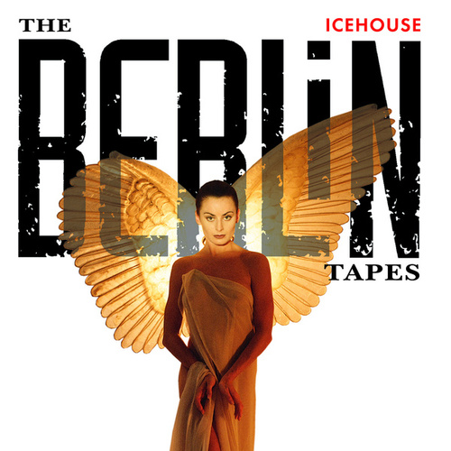 The Berlin Tapes van Icehouse