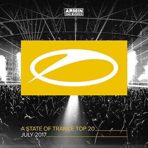 A State Of Trance Top 20 - July 2017 (Selected by Armin van Buuren) von Various Artists