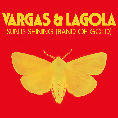 Sun Is Shining (Band Of Gold) di Vargas & Lagola