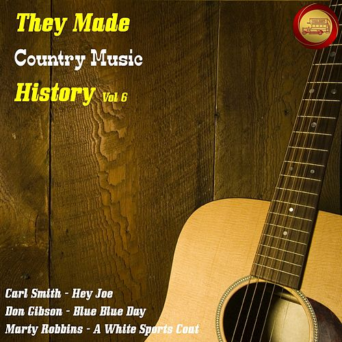 They Made Country Music History, Vol. 6 von Various Artists