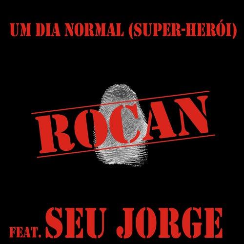 Um Dia Normal (Super Herói) de Rocan