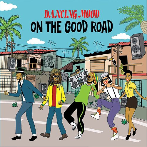 On the Good Road by Dancing Mood