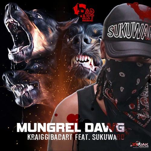 Mungrel Dawg (Feat. Sukuward) - Single by KraiGGi BaDArT