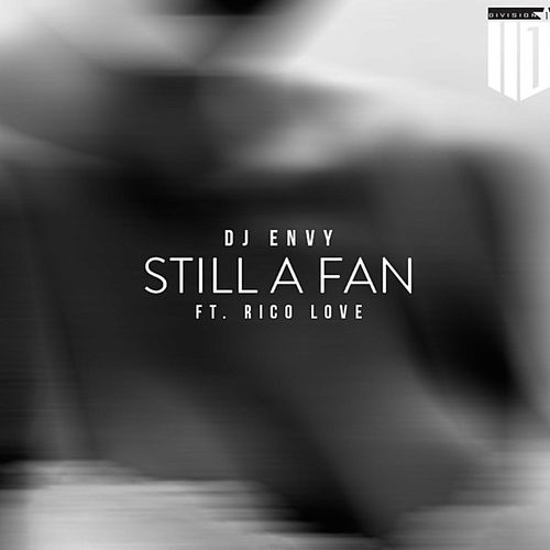 Still a Fan (feat. Rico Love) de DJ Envy