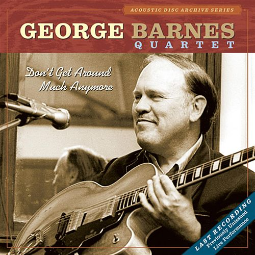 Don't Get Around Much Anymore von George Barnes