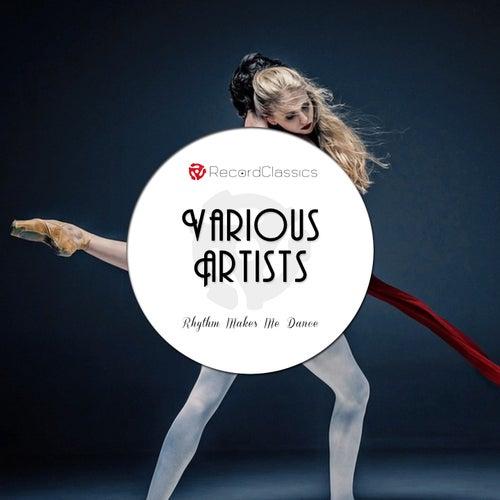 Rhythm Makes Me Dance by Various Artists