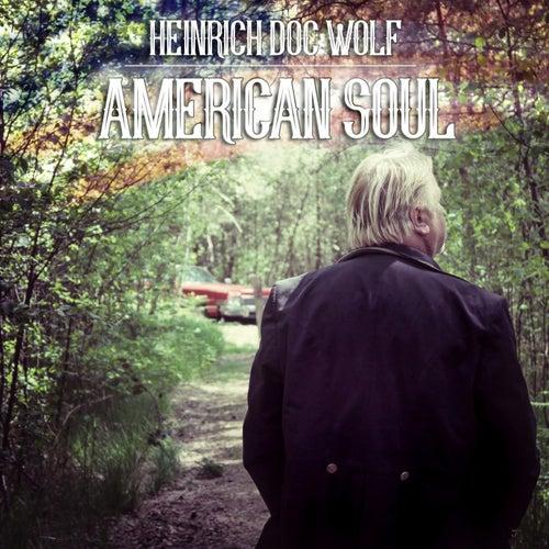 American Soul de Heinrich Doc Wolf
