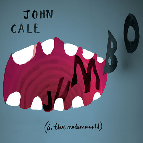 JUMBO In Tha Modernworld by John Cale