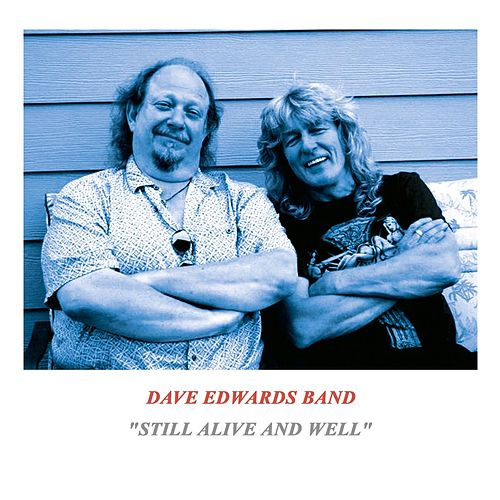 Still Alive and Well by Dave Edwards Band