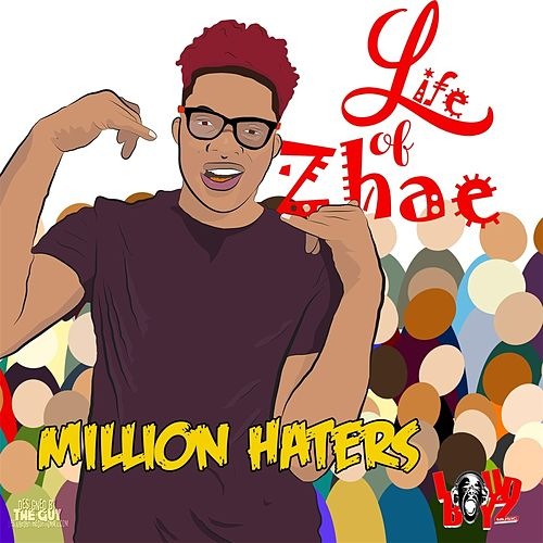 Million Haters by Life of Zhae