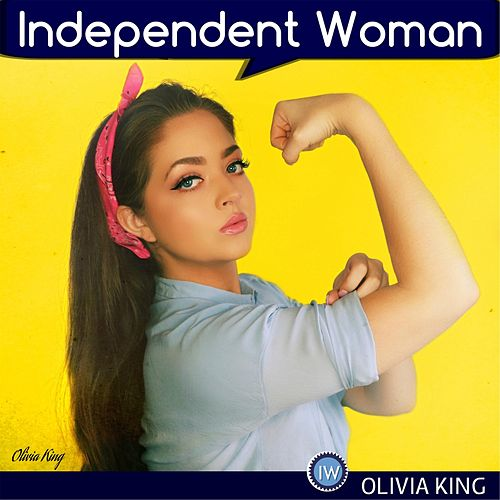 Independent Woman by Olivia King