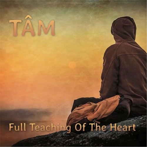 Full Teaching of the Heart by Tâm