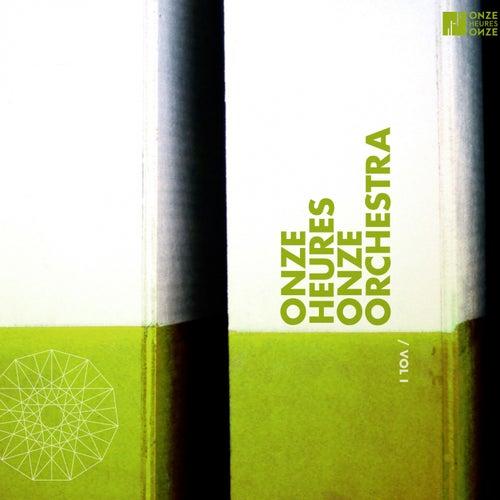 Onze Heures Onze Orchestra, vol. 1 by Onze Heures Onze Orchestra