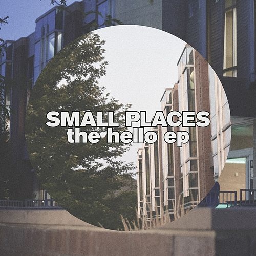 The Hello - EP by Small Places