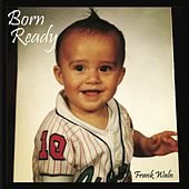 Born Ready by Frank Waln