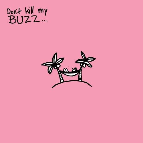 Don't Kill My Buzz... EP by Cisco Adler