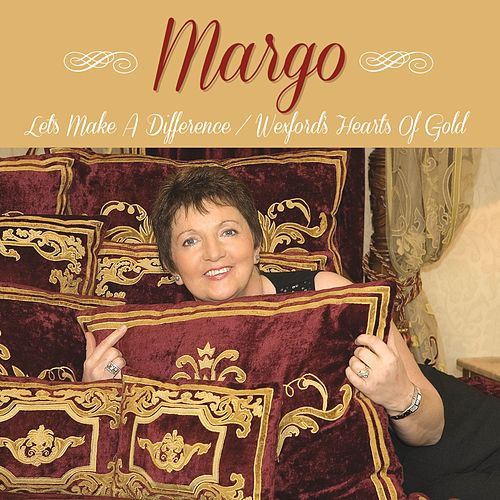 Let's Make a Difference / Wexford's Hearts of Gold de Margo