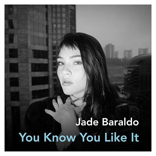 You Know You Like It by Jade Baraldo