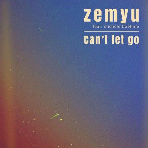 Can't Let Go fra Zemyu
