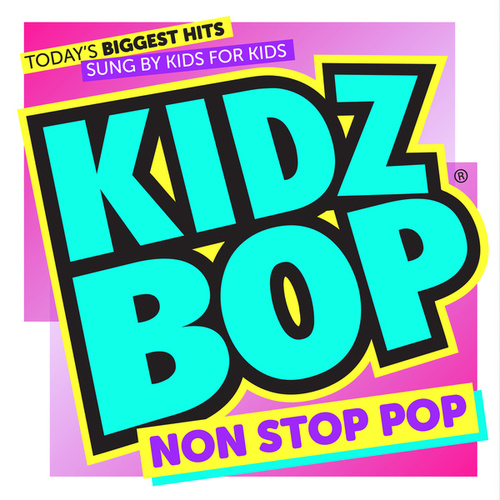 KIDZ BOP Non Stop Pop by KIDZ BOP Kids