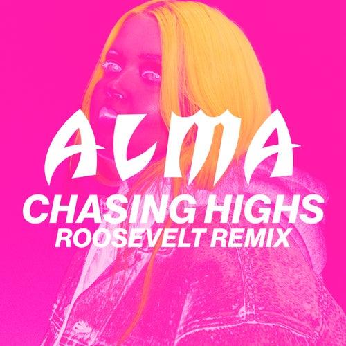 Chasing Highs (Roosevelt Remix) von Alma