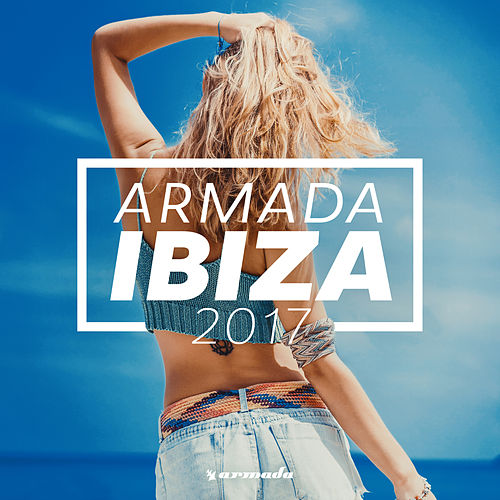 Armada Ibiza 2017 - Armada Music de Various Artists