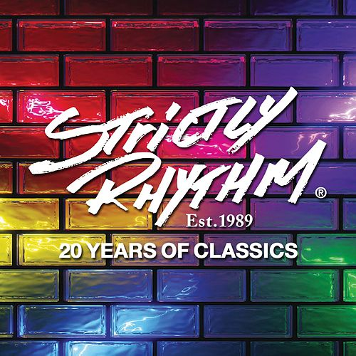 Strictly Rhythm Est. 1989: 20 Years of Classics von Various Artists
