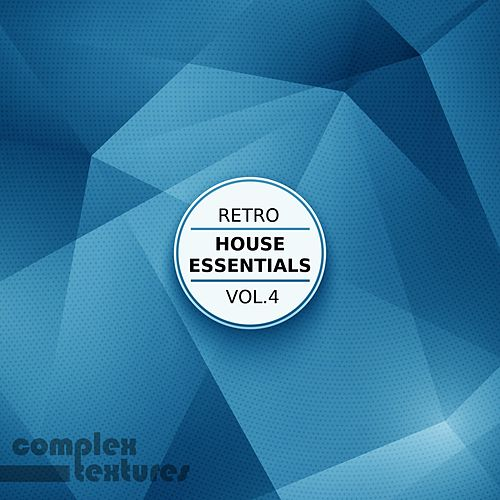 Retro House Essentials, Vol. 4 by Various Artists