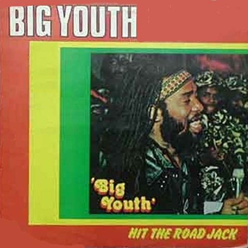 Hit the Road Jack by Big Youth