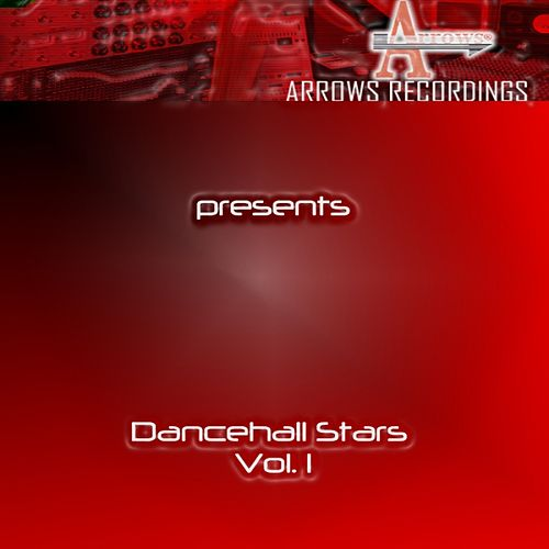 Arrows Dancehall Stars Vol. 1 by Various Artists