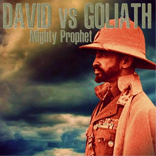 David vs Goliath by Mighty Prophet