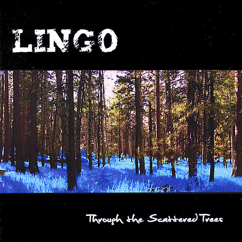 Through the Scattered Trees by Lingo