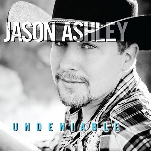Undeniable by Jason Ashley