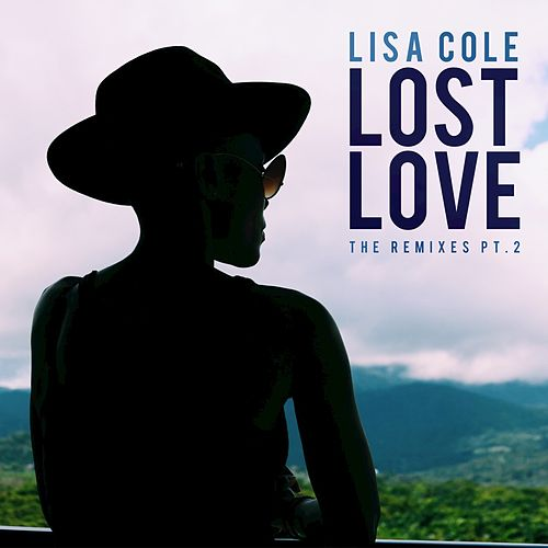 Lost Love - The Remixes, Pt. 2 by Lisa Cole