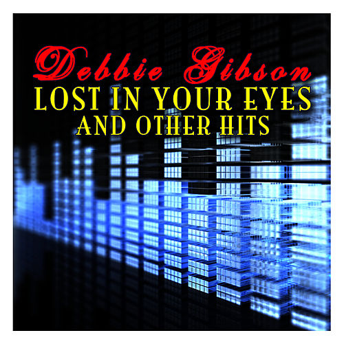Lost In Your Eyes And Other Hits de Debbie Gibson