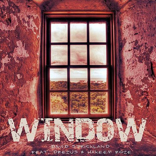 Window (feat. Drezus & Hakeem Roze) von David Strickland