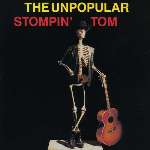 The Unpopular Stompin' Tom by Stompin' Tom Connors