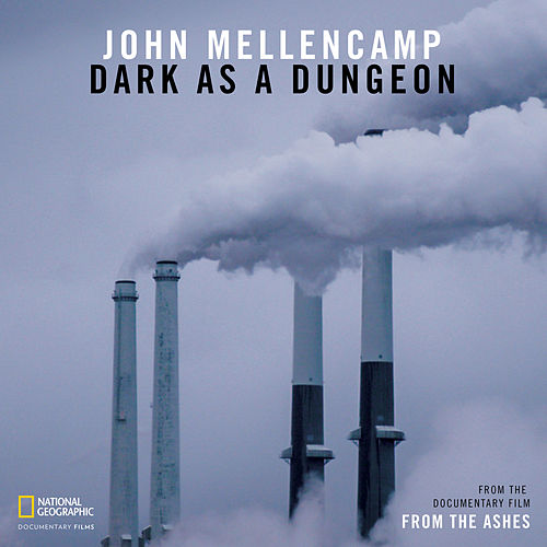 """Dark As A Dungeon (From The Documentary Film """"From the Ashes"""") fra John Mellencamp"""