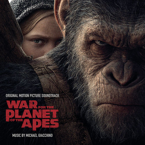 War for the Planet of the Apes (Original Motion Picture Soundtrack) by Michael Giacchino