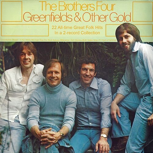 Greenfields and Other Gold de The Brothers Four