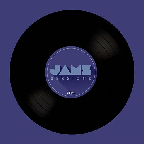 Vem (JAMZ Sessions) by Jamz