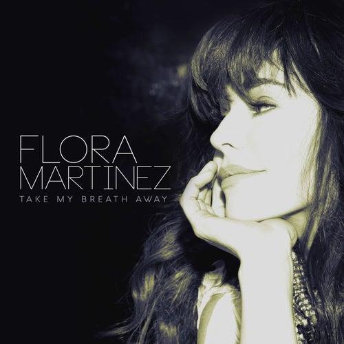 Take My Breath Away de Flora Martinez