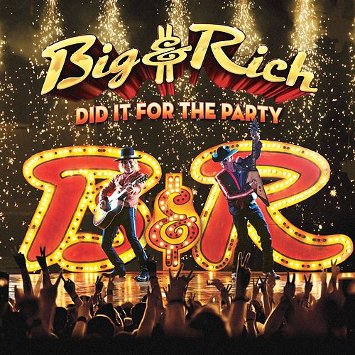 Did It for the Party de Big & Rich
