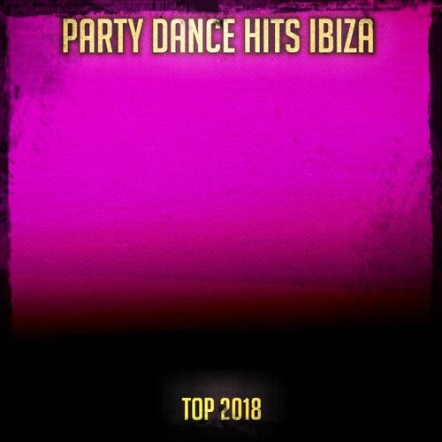 Party Dance Hits Ibiza Top 2018 de Various Artists