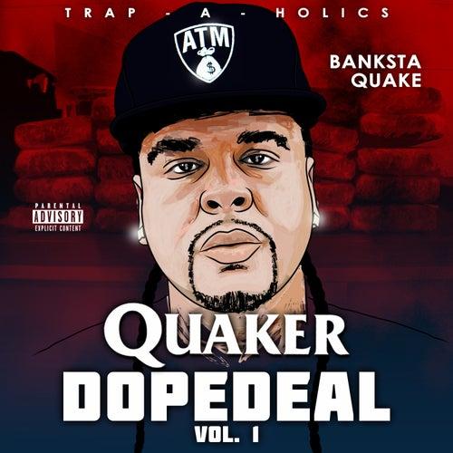 Quaker Dope Deal von Banksta Quake